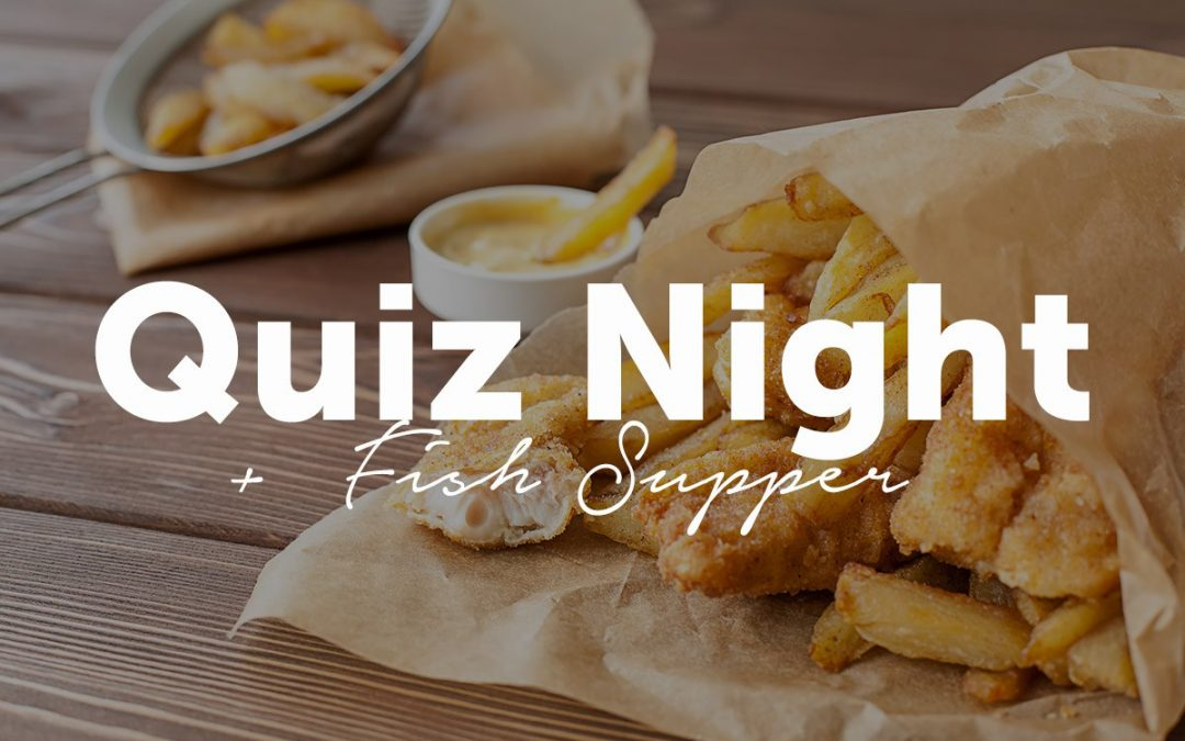 Quiz Night + Fish & Chip Supper in Weybridge Surrey – Fundraising for Cancer, A Need For Change Charity