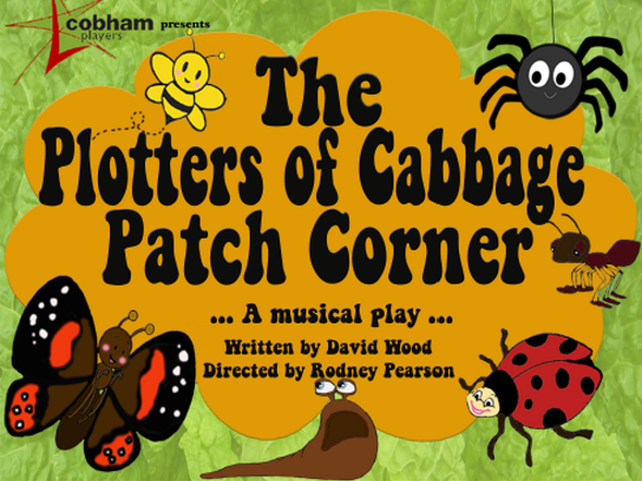 Musical Play by Cobham Players – The Plotters Of Cabbage Patch Corner