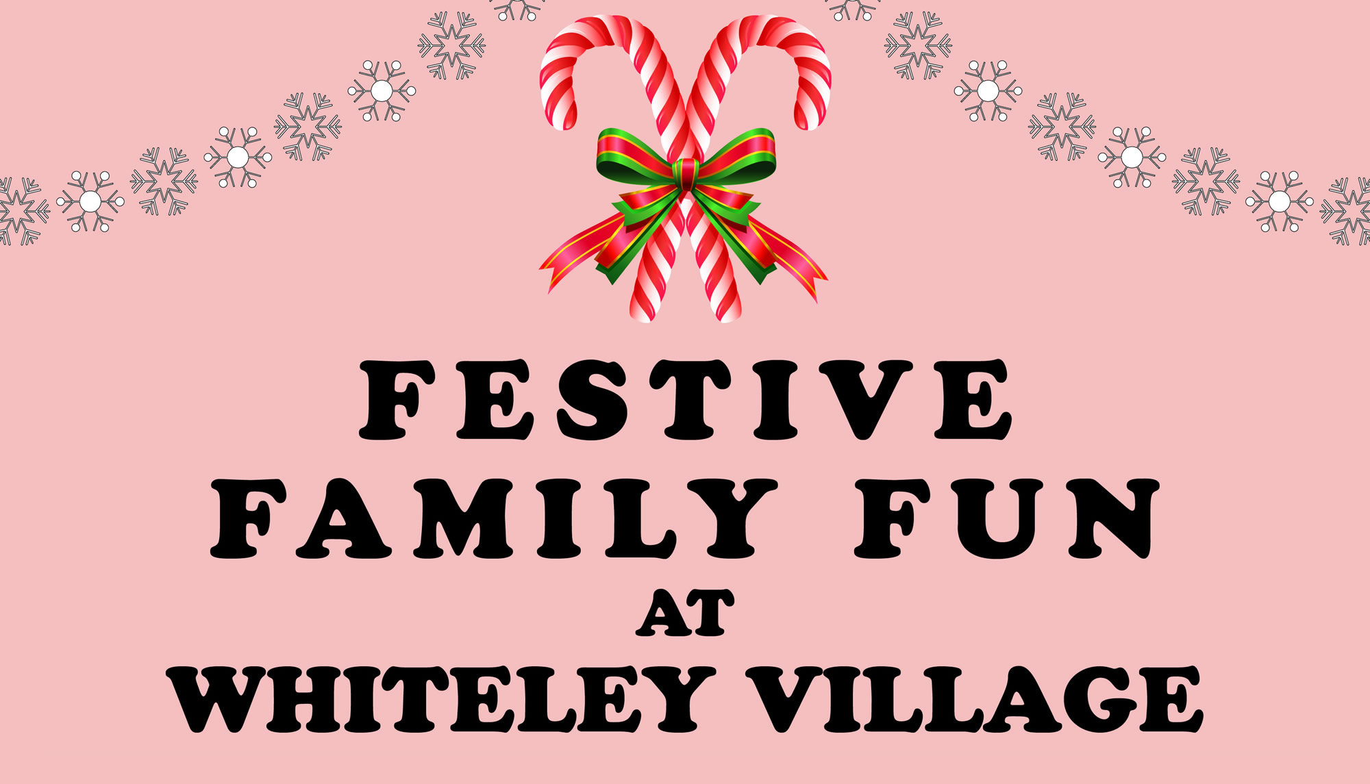 Festive Family Fun Event at Whiteley Village – Sunday 9th December 2018